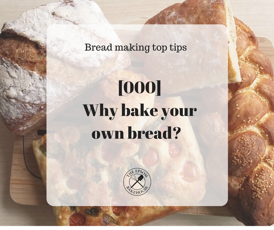 why bake your own bread