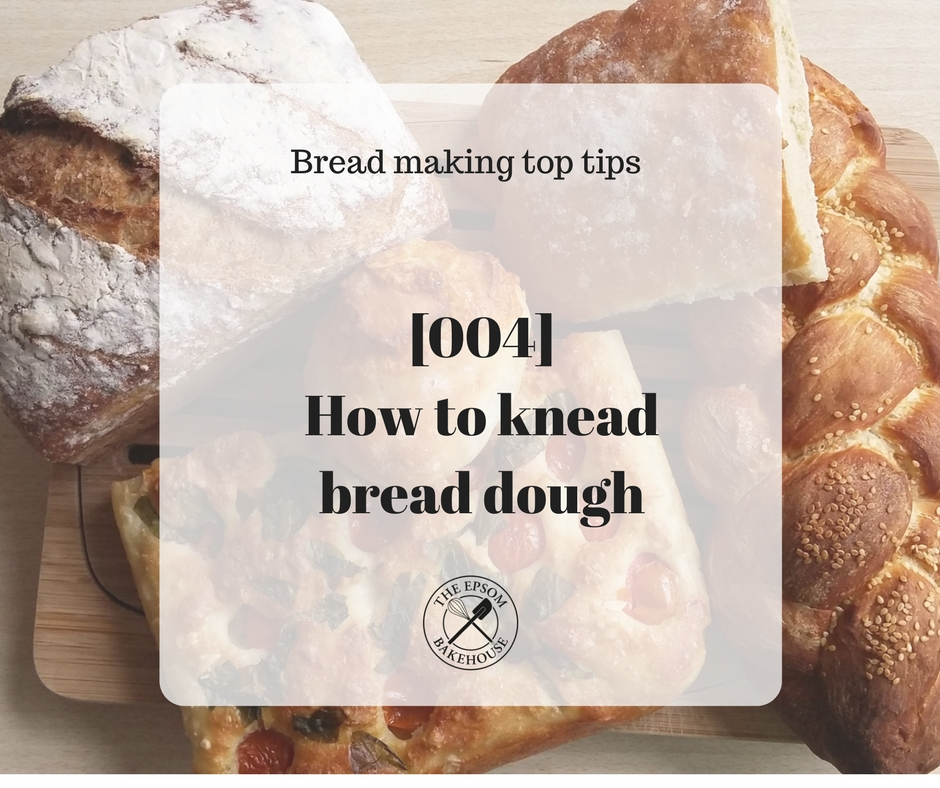 The Epsom Bakehouse how to knead bread dough blog cover photo