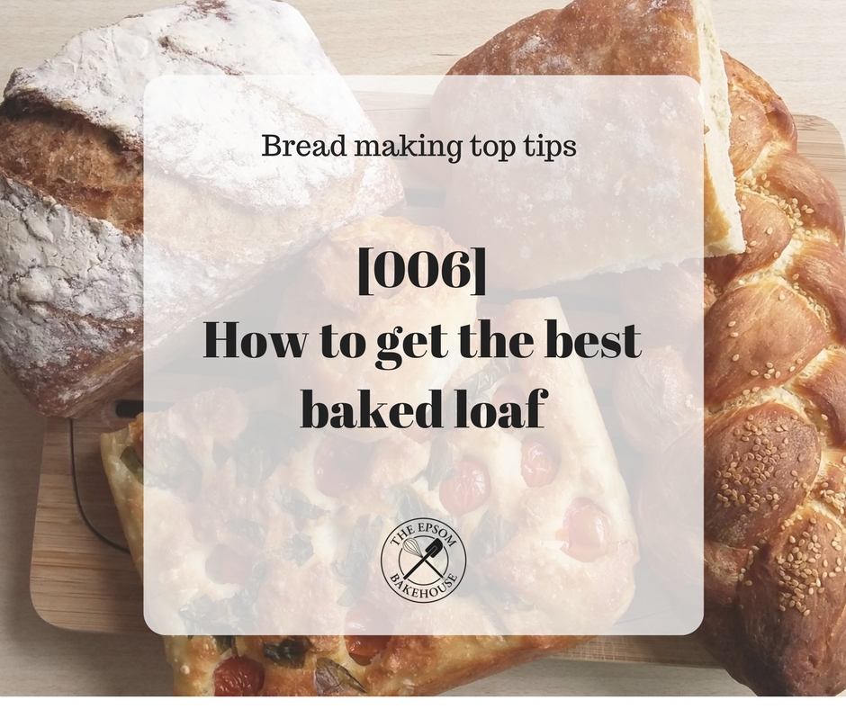 How to get the best baked loaf